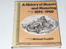 History of Motors & Motoring  Volume 1 1895-1900 (Frostick)